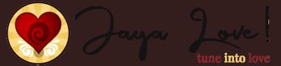 Jaya Love!